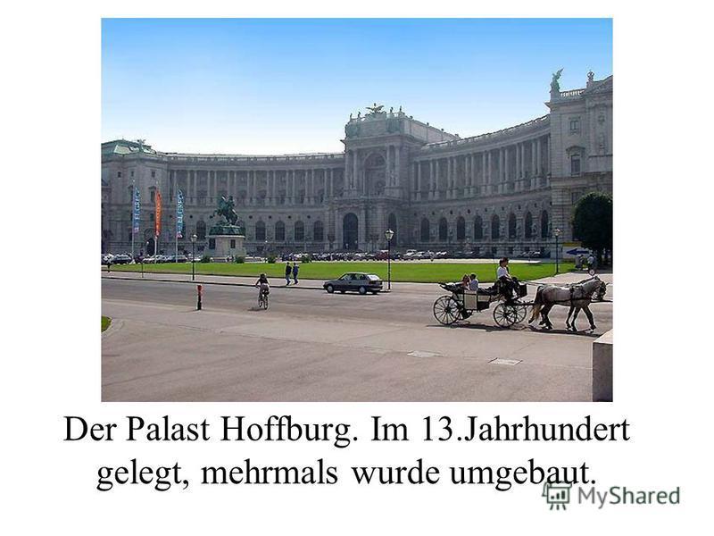 Der Palast Hoffburg. Im 13. Jahrhundert gelegt, mehrmals wurde umgebaut.