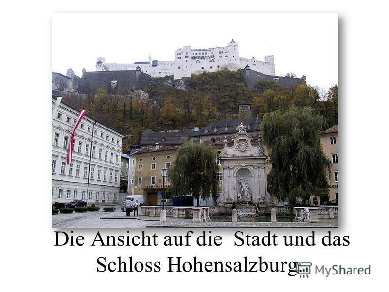 Die Ansicht auf die Stadt und das Schloss Hohensalzburg.