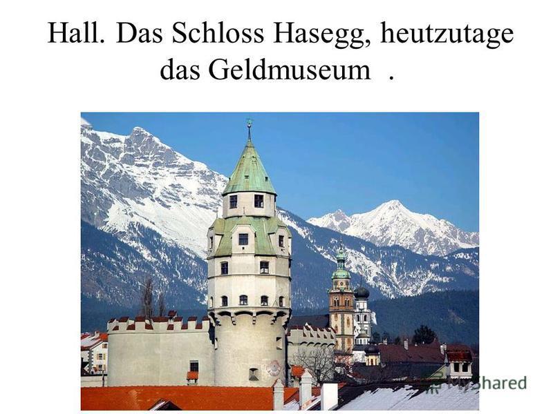 Hall. Das Schloss Hasegg, heutzutage das Geldmuseum.