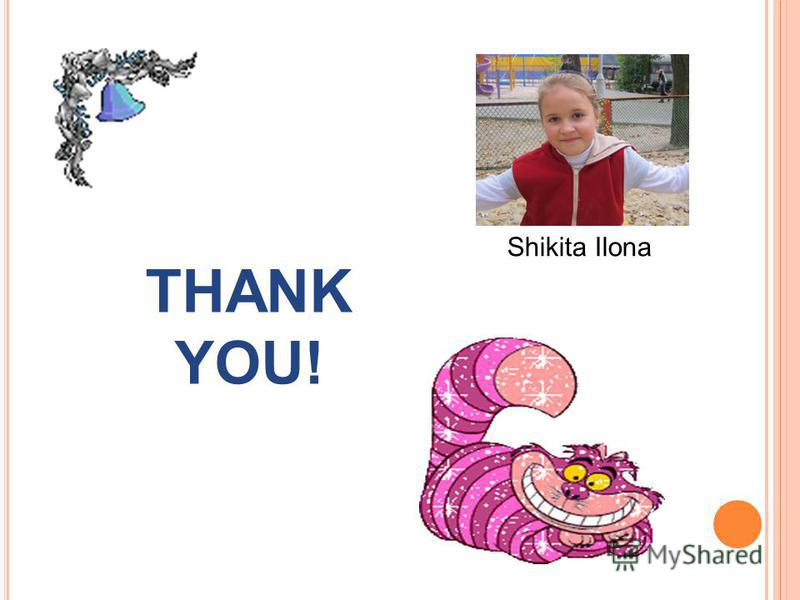 THANK YOU! Shikita Ilona