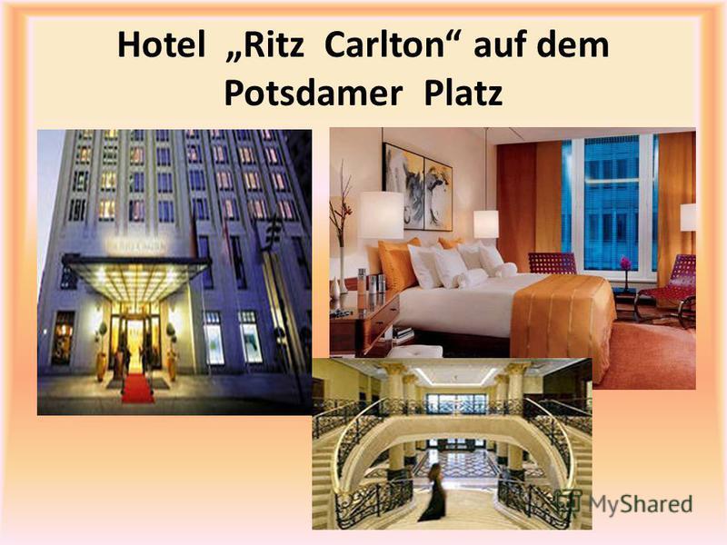 Hotel Ritz Carlton auf dem Potsdamer Platz