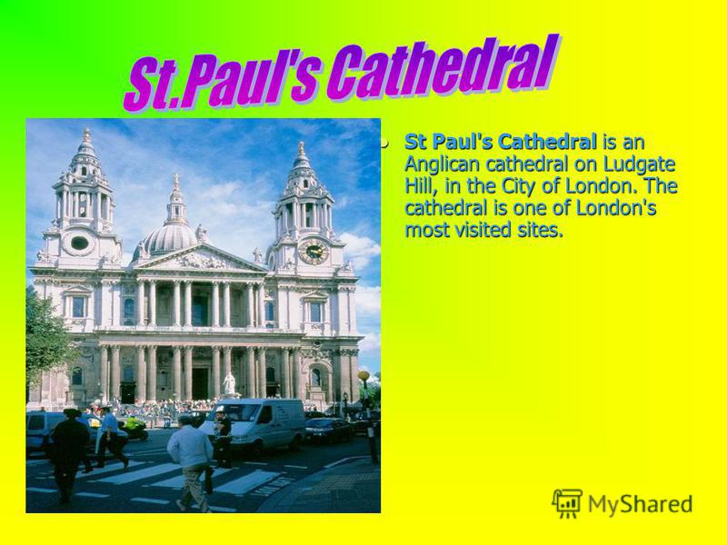 St Paul's Cathedral is an Anglican cathedral on Ludgate Hill, in the City of London. The cathedral is one of London's most visited sites. St Paul's Cathedral is an Anglican cathedral on Ludgate Hill, in the City of London. The cathedral is one of Lon