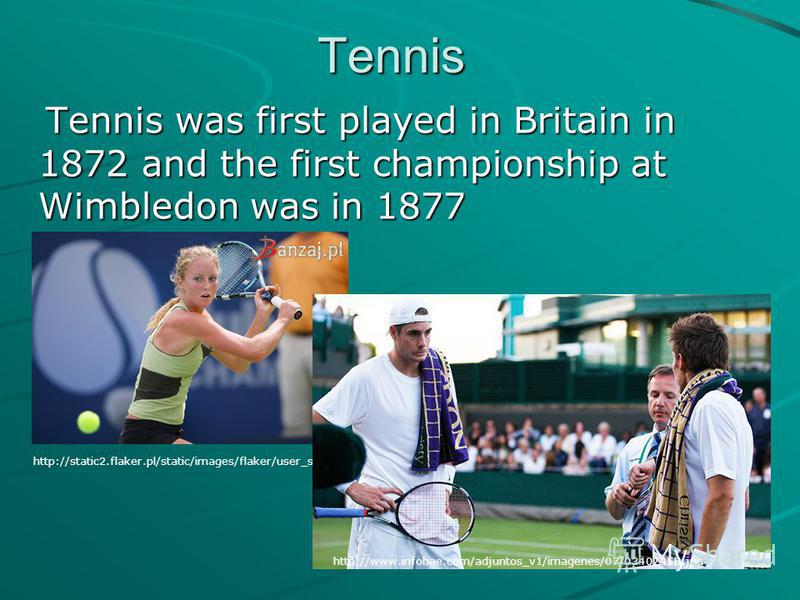 http://static2.flaker.pl/static/images/flaker/user_submitted/m_1124298_1287054290_0_755.jpeg Tennis Tennis was first played in Britain in 1872 and the first championship at Wimbledon was in 1877 Tennis was first played in Britain in 1872 and the firs