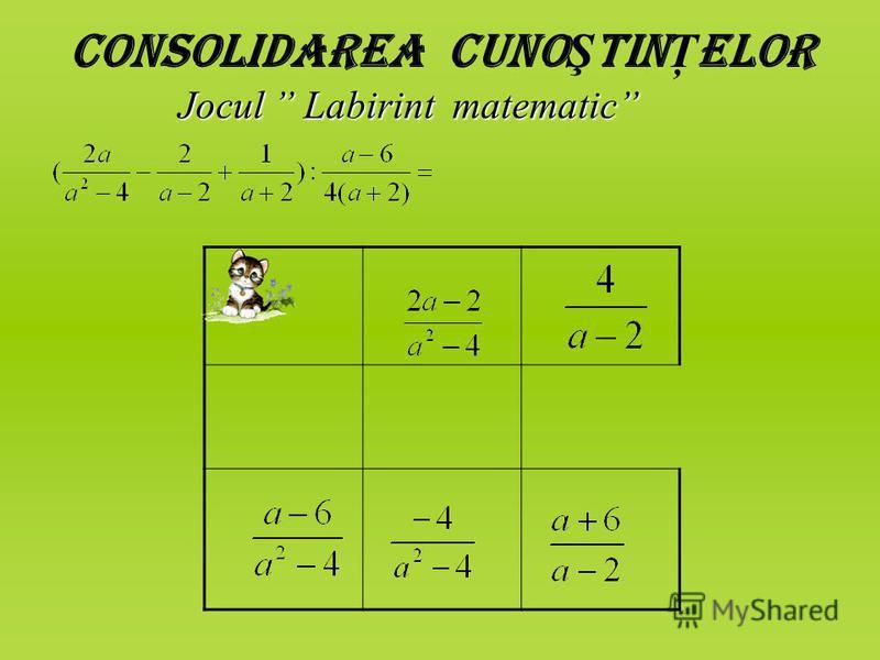 Consolidarea cuno Ş tin Ţ elor Jocul Labirint matematic