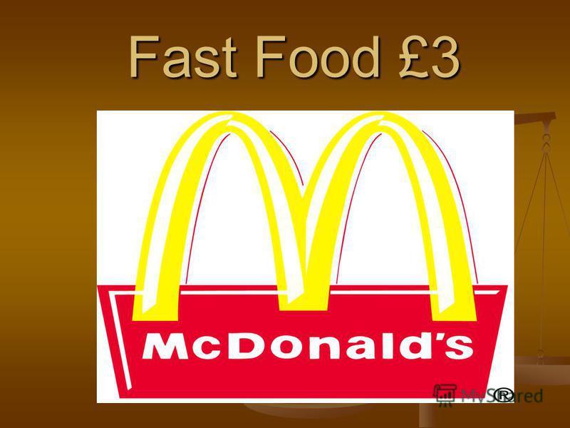 Fast Food £3