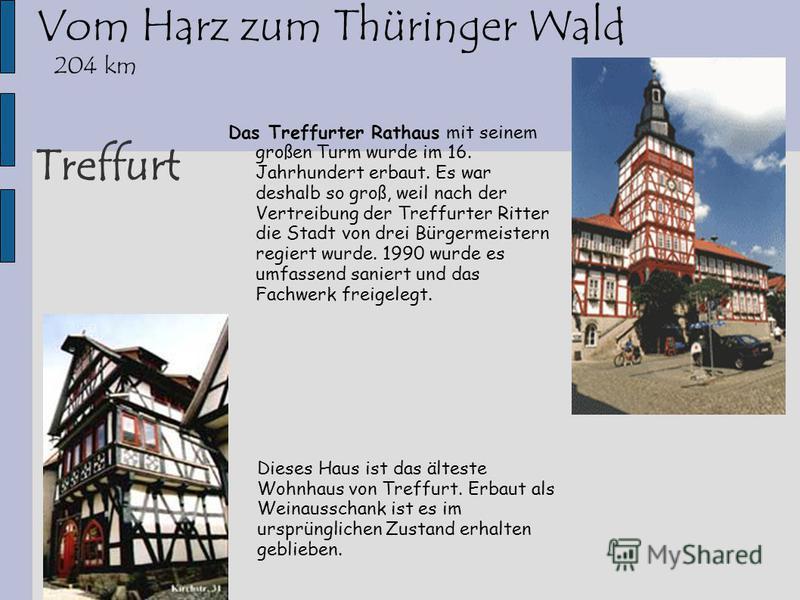 Treffurt Das Treffurter Rathaus mit seinem großen Turm wurde im 16. Jahrhundert erbaut. Es war deshalb so groß, weil nach der Vertreibung der Treffurter Ritter die Stadt von drei Bürgermeistern regiert wurde. 1990 wurde es umfassend saniert und das F