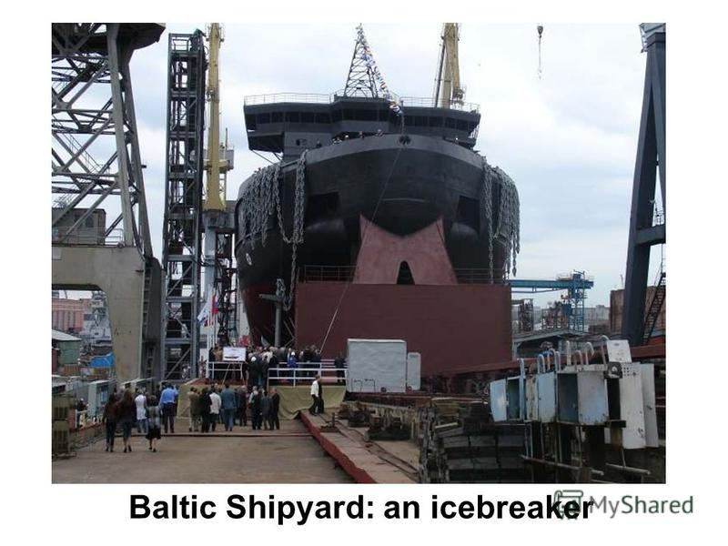 Baltic Shipyard: an icebreaker