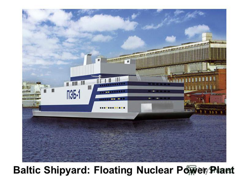 Baltic Shipyard: Floating Nuclear Power Plant