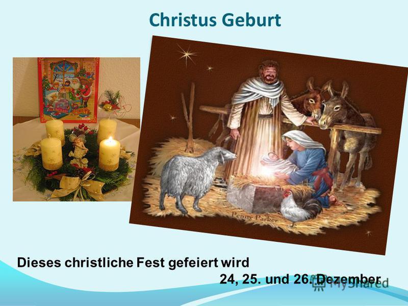 Christus Geburt Dieses christliche Fest gefeiert wird 24, 25. und 26. Dezember