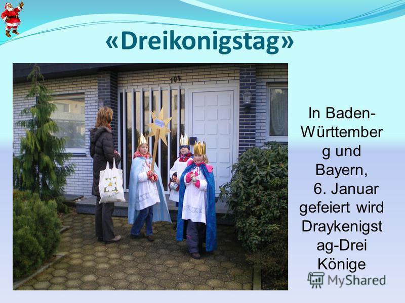 «Dreikonigstag». In Baden- Württember g und Bayern, 6. Januar gefeiert wird Draykenigst ag-Drei Könige