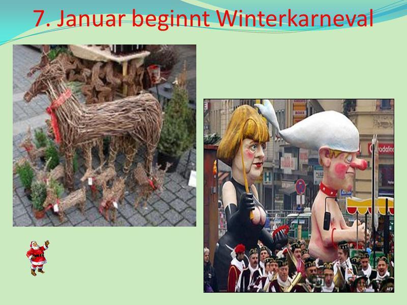 7. Januar beginnt Winterkarneval