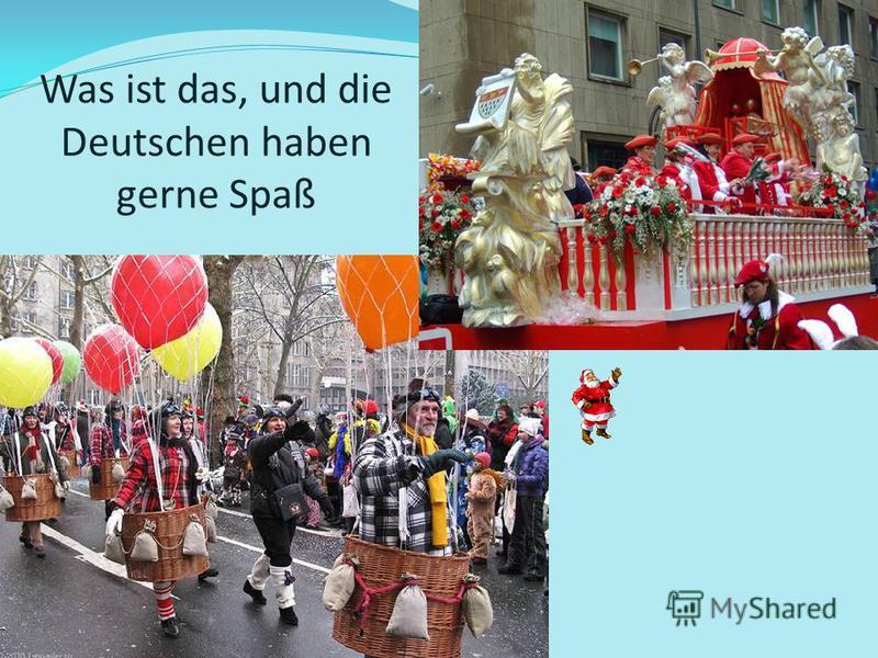 Was ist das, und die Deutschen haben gerne Spaß