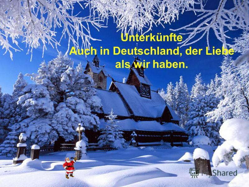 Unterkünfte Auch in Deutschland, der Liebe als wir haben.