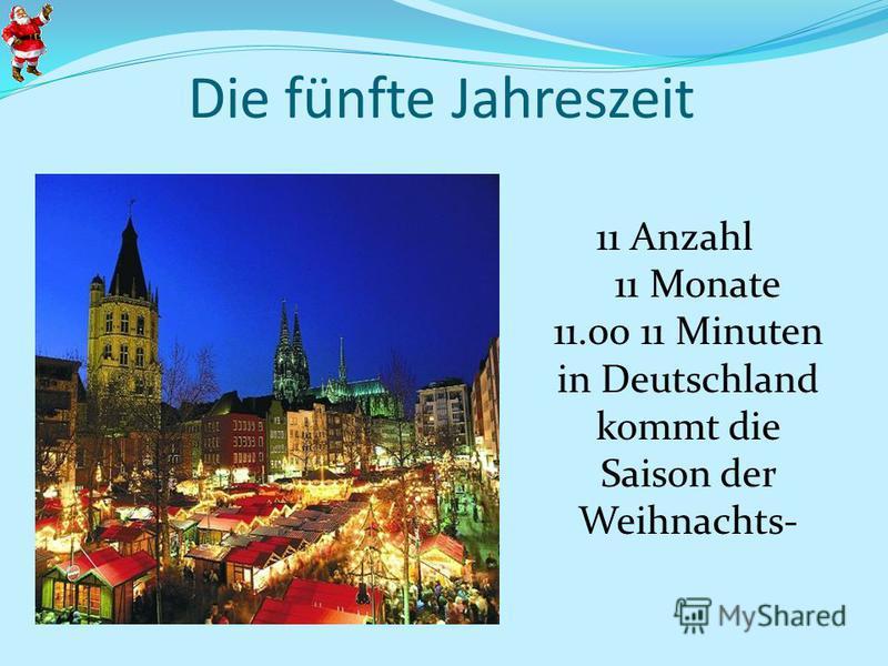 Die fünfte Jahreszeit 11 Anzahl 11 Monate 11.00 11 Minuten in Deutschland kommt die Saison der Weihnachts-