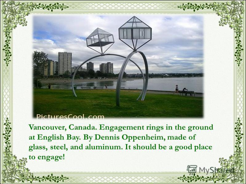 Vancouver, Canada. Engagement rings in the ground at English Bay. By Dennis Oppenheim, made of glass, steel, and aluminum. It should be a good place to engage!