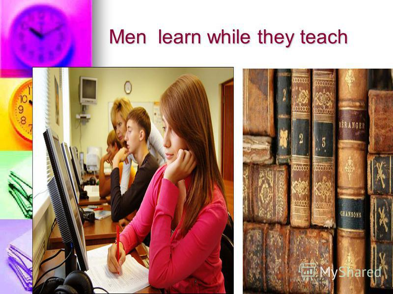 Men learn while they teach