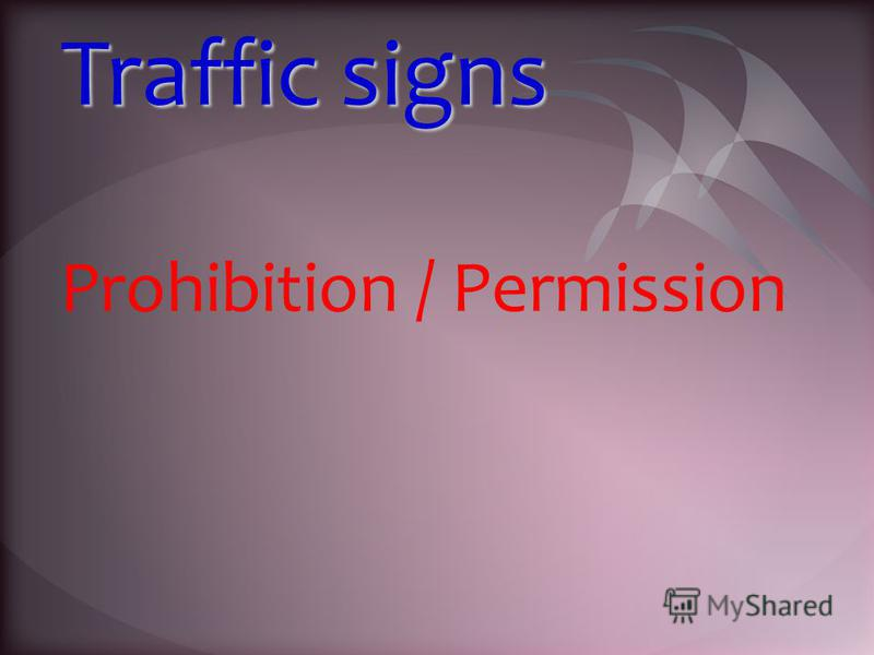 Traffic signs Prohibition / Permission