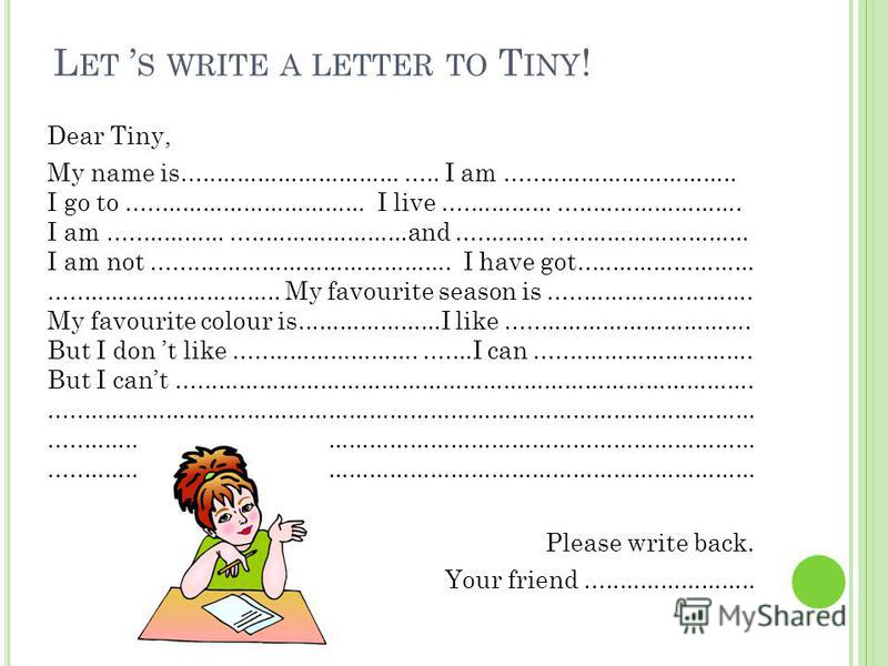 Whos is this letter? 12 March Dear pen friend, My name is …. I am a pupil. I go to the Green School. I live in the English forest. I am kind and energetic. My favourite season is summer. I like jam, sweets and cakes. My favourite boys name is Jim. My