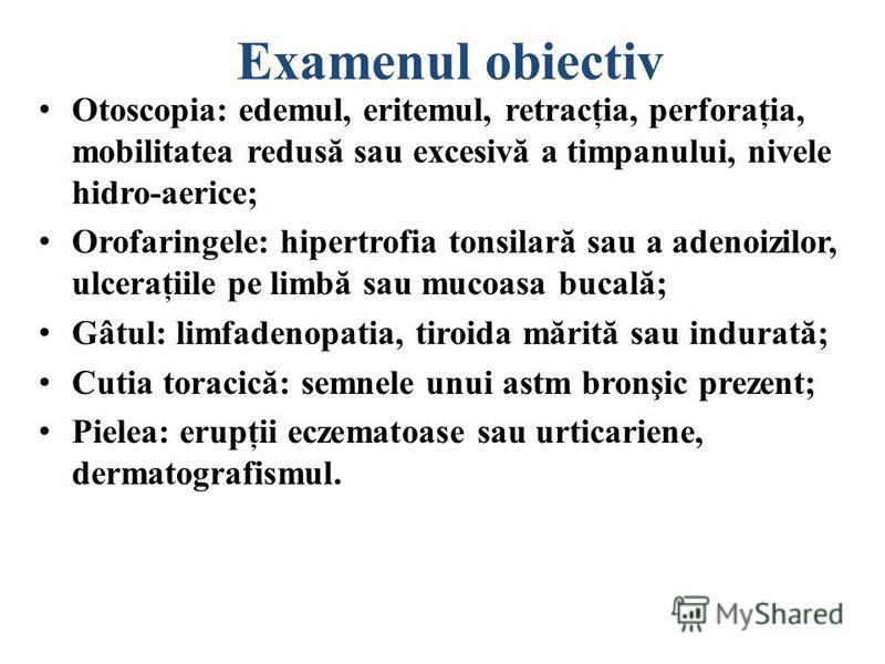 Examenul obiectiv Rinoscopia pune în evidenţă edemul pal al mucoasei nazale însoţit de eliminări seros-mucoase, transparente; Examenul citologic al frotiului nazal: în acutizări este găsit un număr crescut al eozinofilelor – 10-100% (N 0-2%).