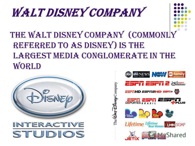 Walt Disney Company The Walt Disney Company (commonly referred to as Disney) is the largest media conglomerate in the world