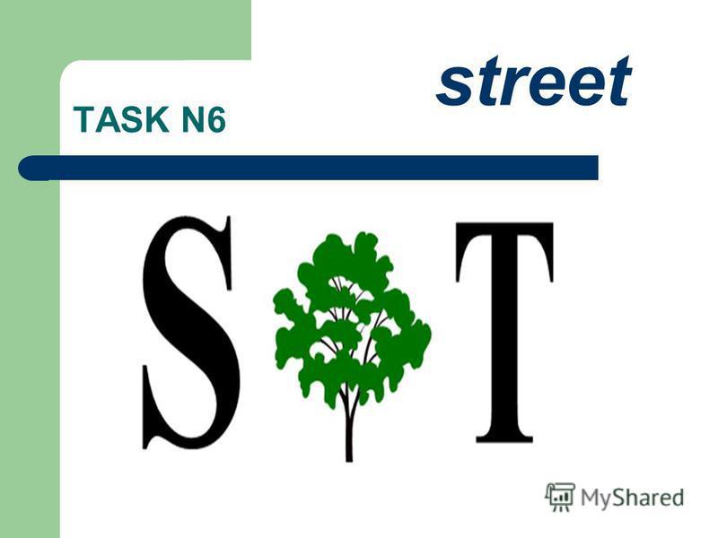 TASK N6 street