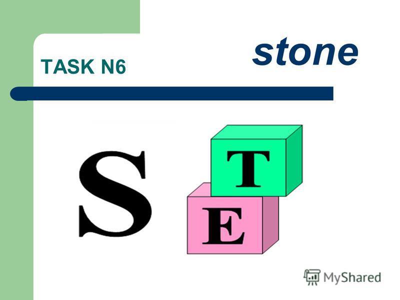 TASK N6 stone