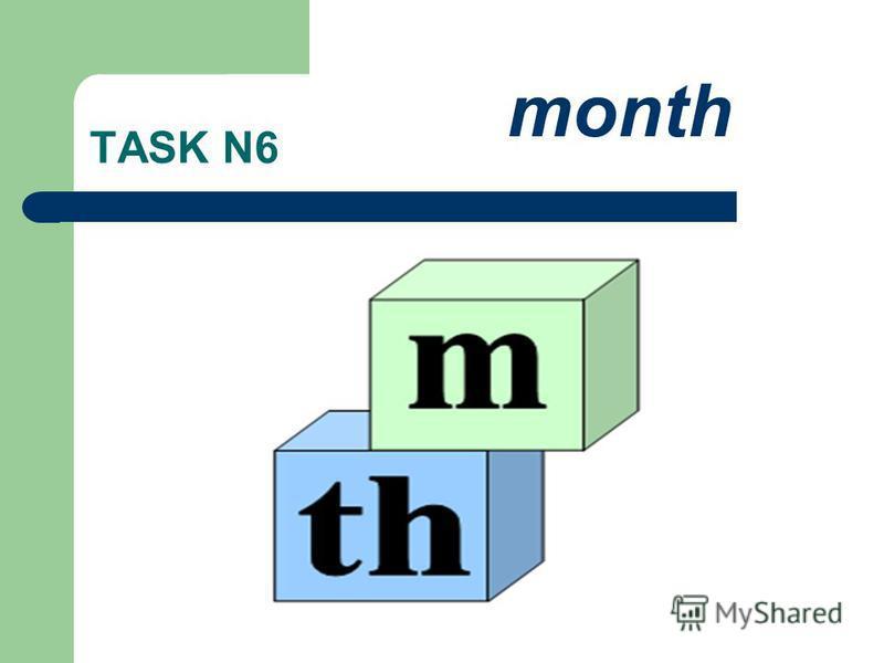 TASK N6 month