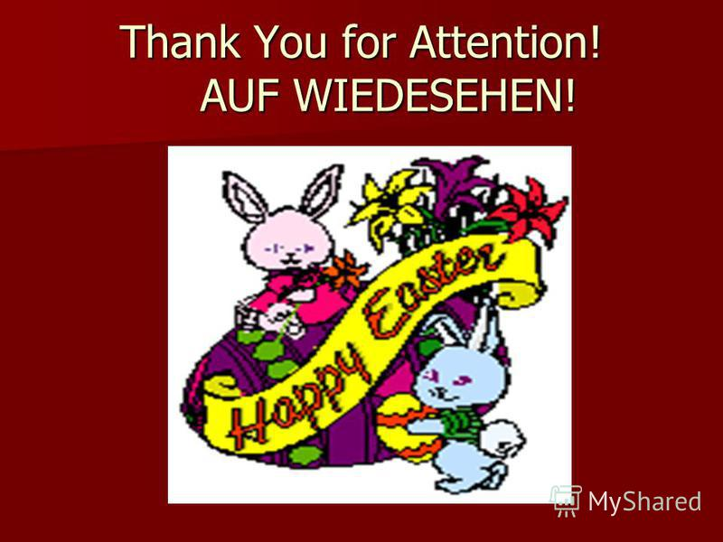 Thank You for Attention! AUF WIEDESEHEN!