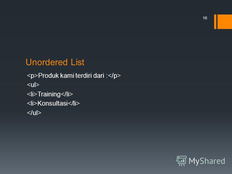 Unordered List Produk kami terdiri dari : Training Konsultasi 16
