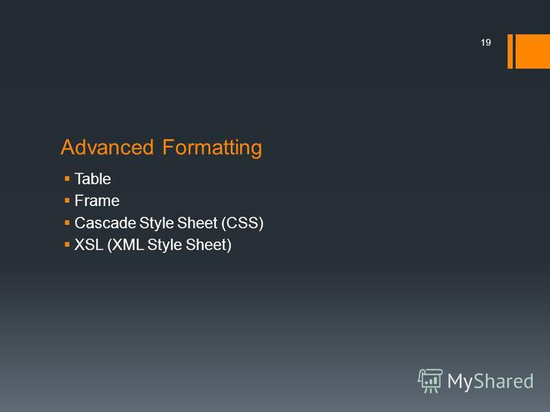 Advanced Formatting Table Frame Cascade Style Sheet (CSS) XSL (XML Style Sheet) 19