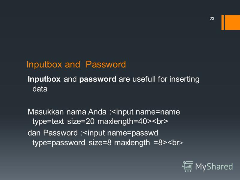 Inputbox and Password Inputbox and password are usefull for inserting data Masukkan nama Anda : dan Password : 23