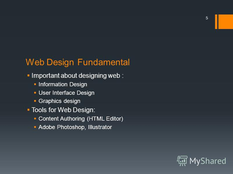 Web Design Fundamental Important about designing web : Information Design User Interface Design Graphics design Tools for Web Design: Content Authoring (HTML Editor) Adobe Photoshop, Illustrator 5