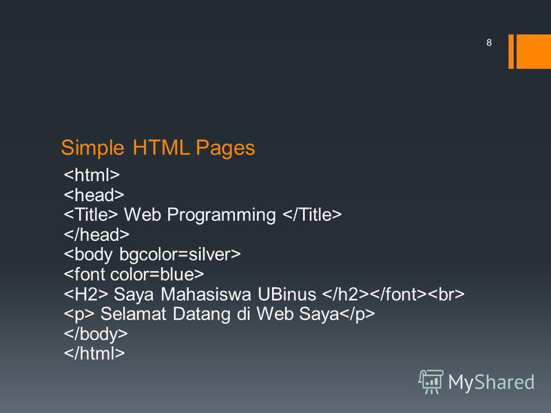 Simple HTML Pages Web Programming Saya Mahasiswa UBinus Selamat Datang di Web Saya 8