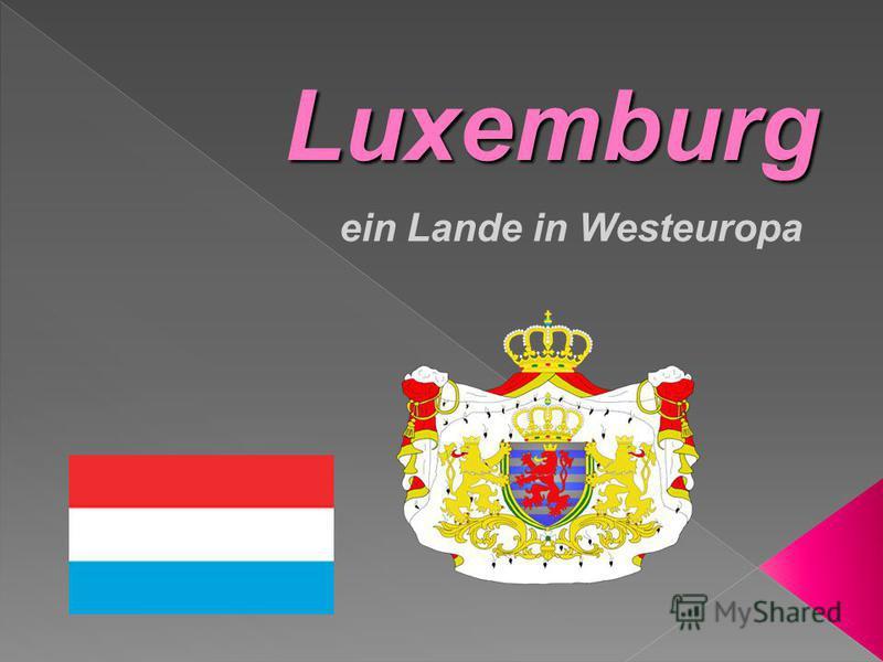 Luxemburg ein Lande in Westeuropa