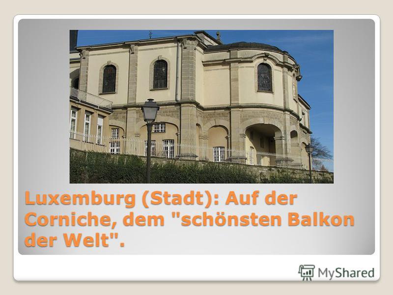 Luxemburg (Stadt): Auf der Corniche, dem schönsten Balkon der Welt.