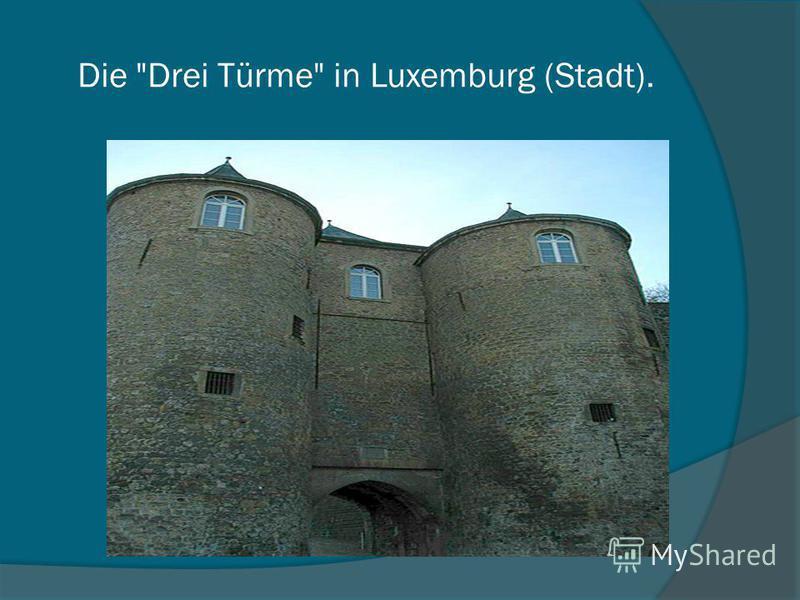 Die Drei Türme in Luxemburg (Stadt).