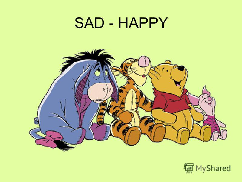 SAD - HAPPY