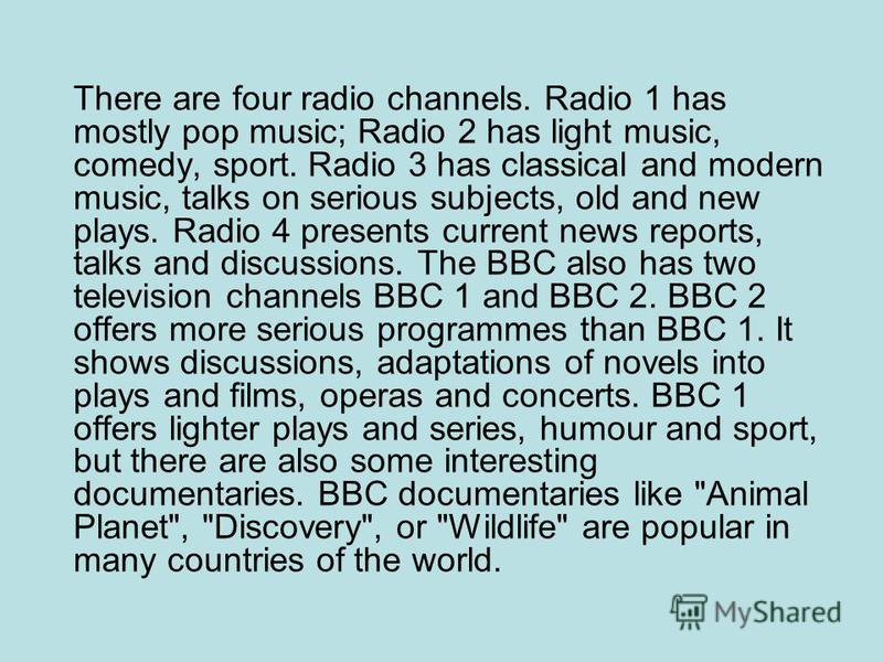 The BBC The BBC is probably the best known non- commercial radio and television system, formed by royal charter in 1927 to