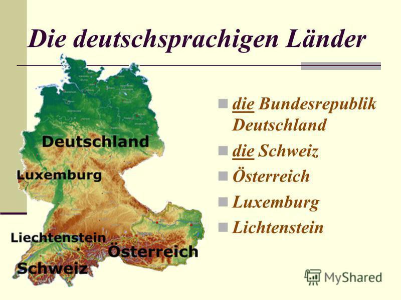 Die deutschsprachigen Länder die Bundesrepublik Deutschland die Schweiz Österreich Luxemburg Lichtenstein