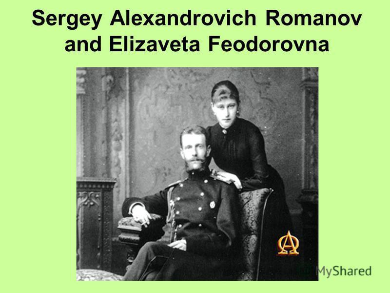 Sergey Alexandrovich Romanov and Elizaveta Feodorovna
