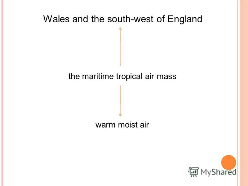 Wales and the south-west of England the maritime tropical air mass warm moist air