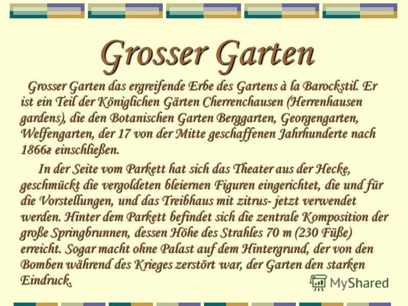 Grosser Garten Grosser Garten das ergreifende Erbe des Gartens à la Barockstil. Er ist ein Teil der Königlichen Gärten Cherrenchausen (Herrenhausen gardens), die den Botanischen Garten Berggarten, Georgengarten, Welfengarten, der 17 von der Mitte ges