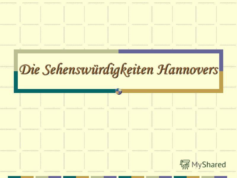 Die Sehenswürdigkeiten Hannovers