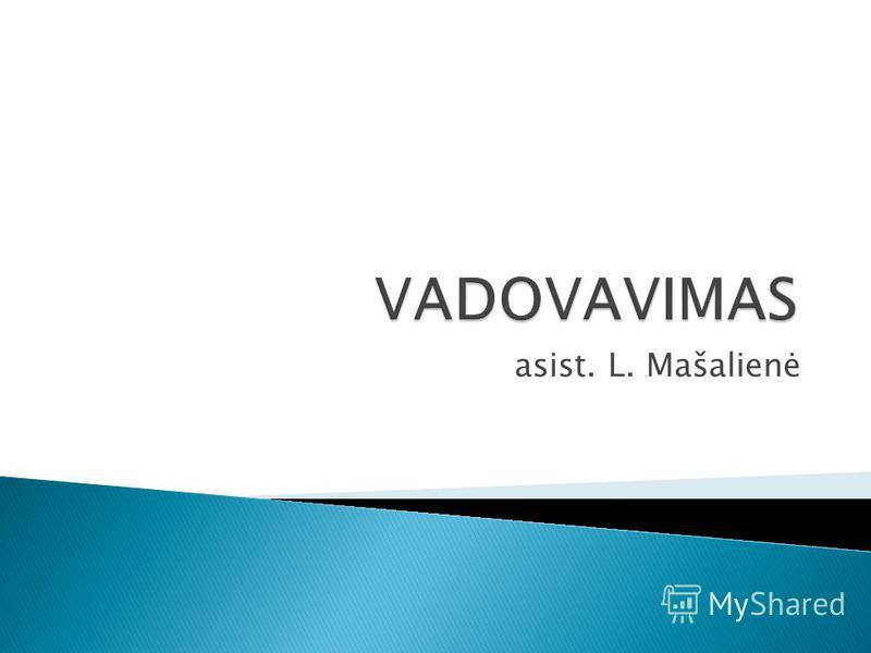 asist. L. Mašalienė