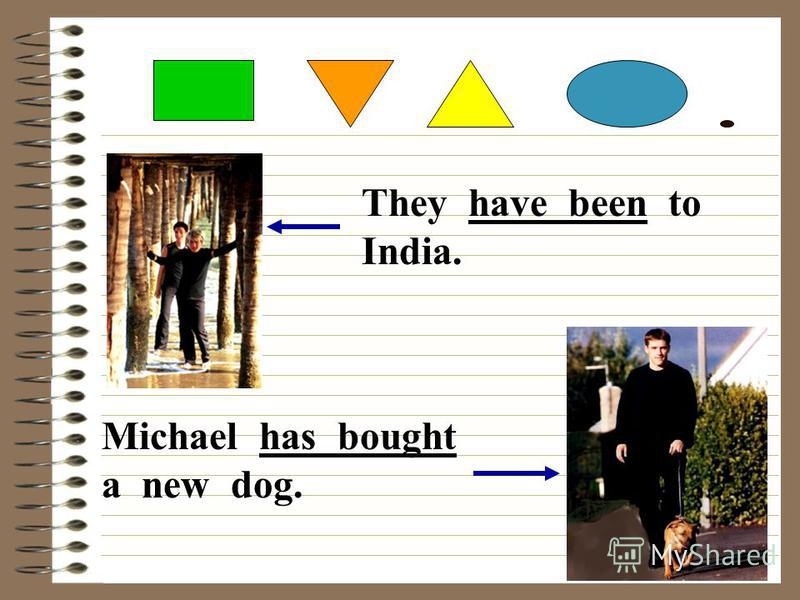 Michael has bought a new dog. They have been to India.