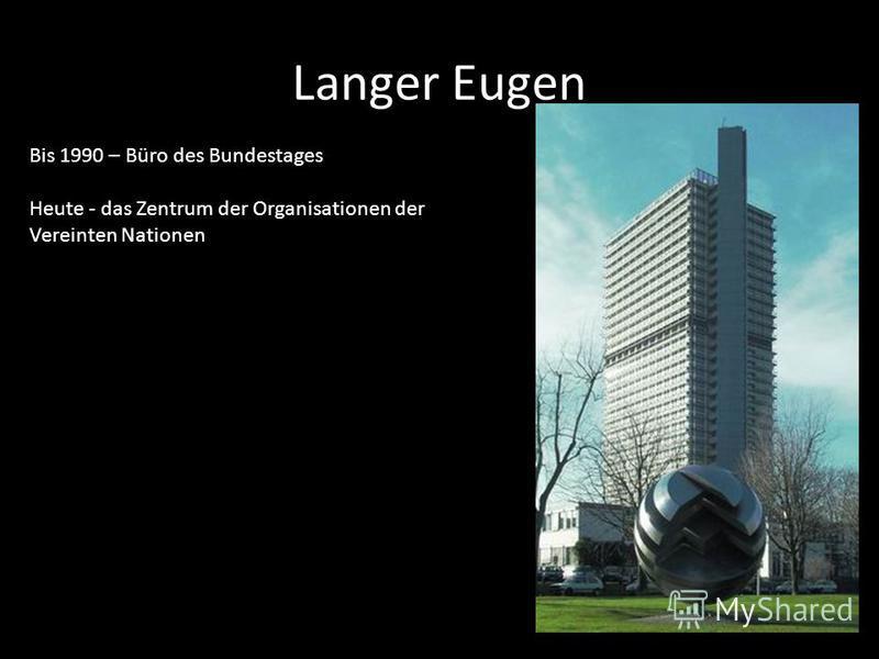 Langer Eugen Bis 1990 – Büro des Bundestages Heute - das Zentrum der Organisationen der Vereinten Nationen