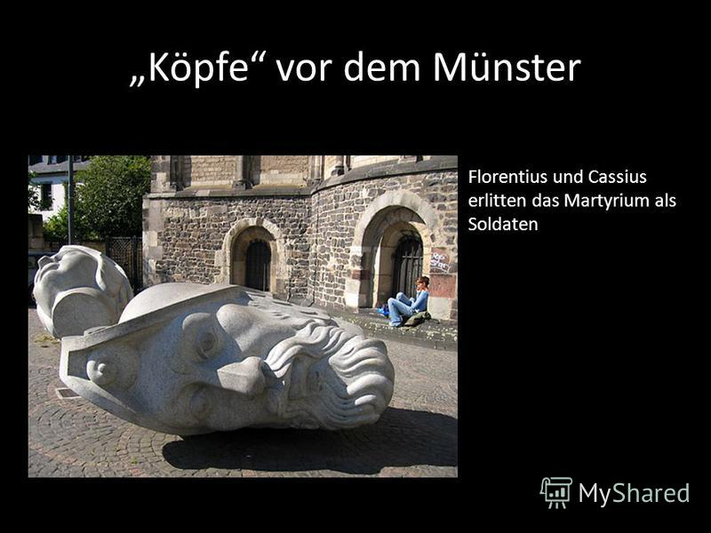 Köpfe vor dem Münster Florentius und Cassius erlitten das Martyrium als Soldaten