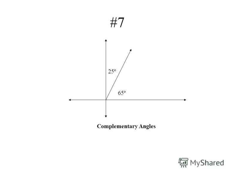 #7 65º 25º Complementary Angles