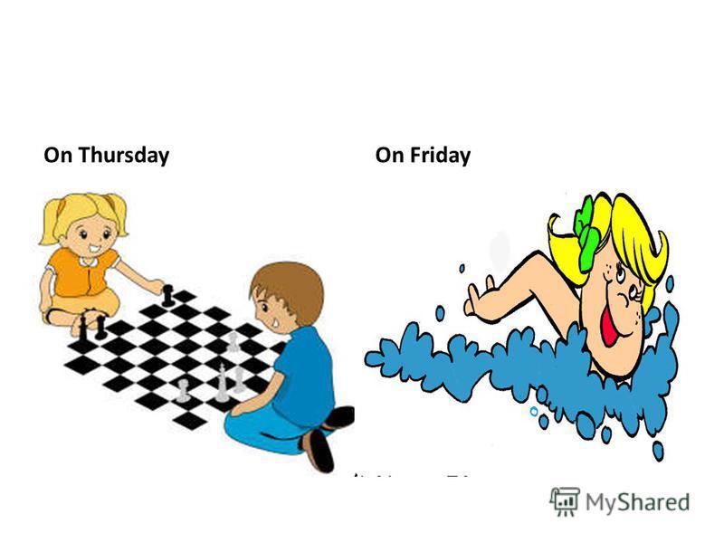 On ThursdayOn Friday