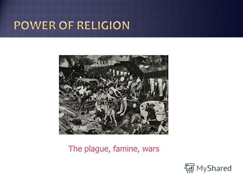 The plague, famine, wars